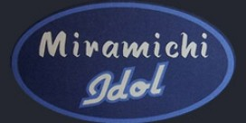 Tonight is the First Night for Miramichi Idol… Catch it at the Wing!