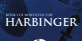 "Book Review: ""Harbinger: Book 1 of Northern Fire"" by Ian H. McKinley"