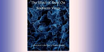 "WORDS on WATER Book Launch: ""The Effect Of Frost On Southern Vines"""