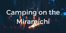 10 Tips for Camping on the Miramichi