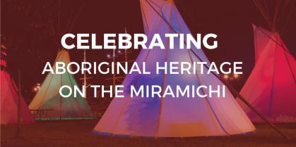 Celebrating Aboriginal Heritage on the Miramichi