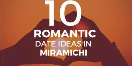Ten Romantic Date Night Ideas in Miramichi
