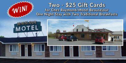 Chez Raymond / Motel Beausejour Contest Winners