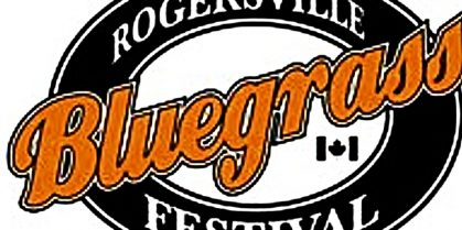 Rogersville Bluegrass Festival 2018 – August 24th to 26th, 2018