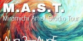 2018 Miramichi Area Art Studio Tours (M.A.S.T.) – August 2nd to 5th, 2018