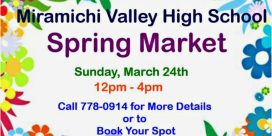 """1st Miramichi Valley High School Market of the 2019 Year – """"Spring Market: Sunday, March 24th, 2019"""""""