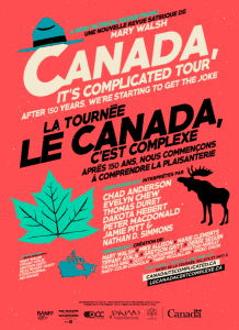 Canada, It's Complicated at Imperial Theatre