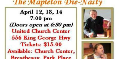 """Saint James and Saint John United Church Drama Troupe Presents """"The Mapleton Die-Nasty"""": A Dessert Theater – April 12th, 13th and 14th, 2019"""